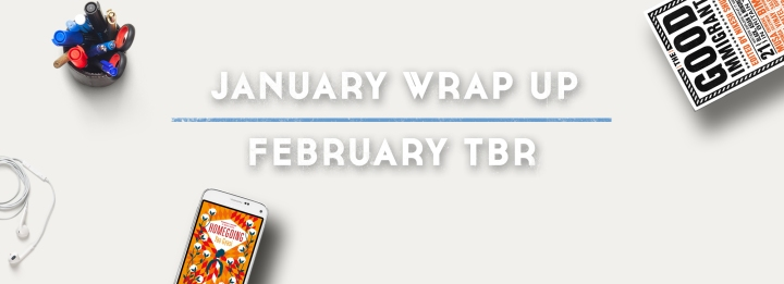 January Wrap-up + February TBR | 2017