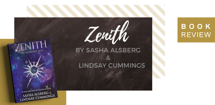 Book Review: Zenith by Sasha Alsberg and Lindsay Cummings