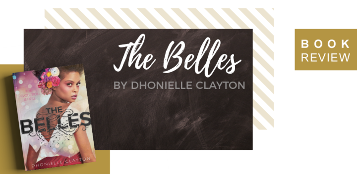 Book Review: The Belles by Dhonielle Clayton