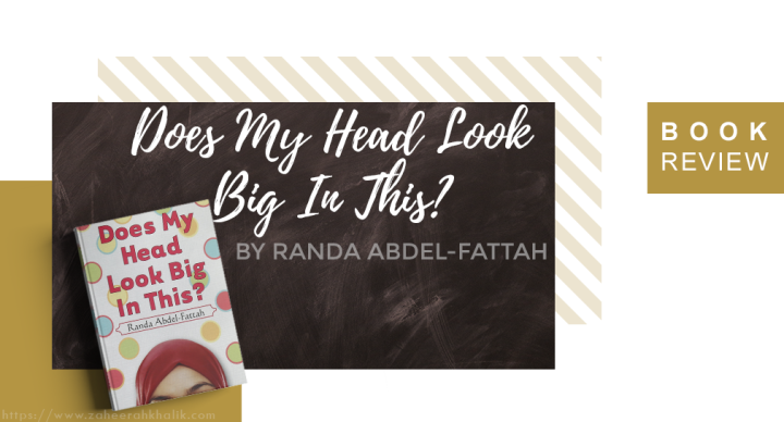 Review: Does My Head Look Big In This?