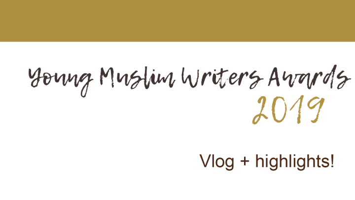 Young Muslim Writers Awards 2019 (vlog highlights!)
