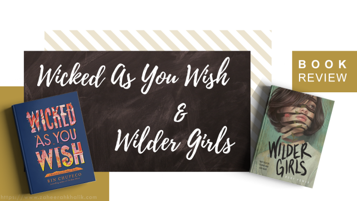 Double Review: Wicked As You Wish & WilderGirls