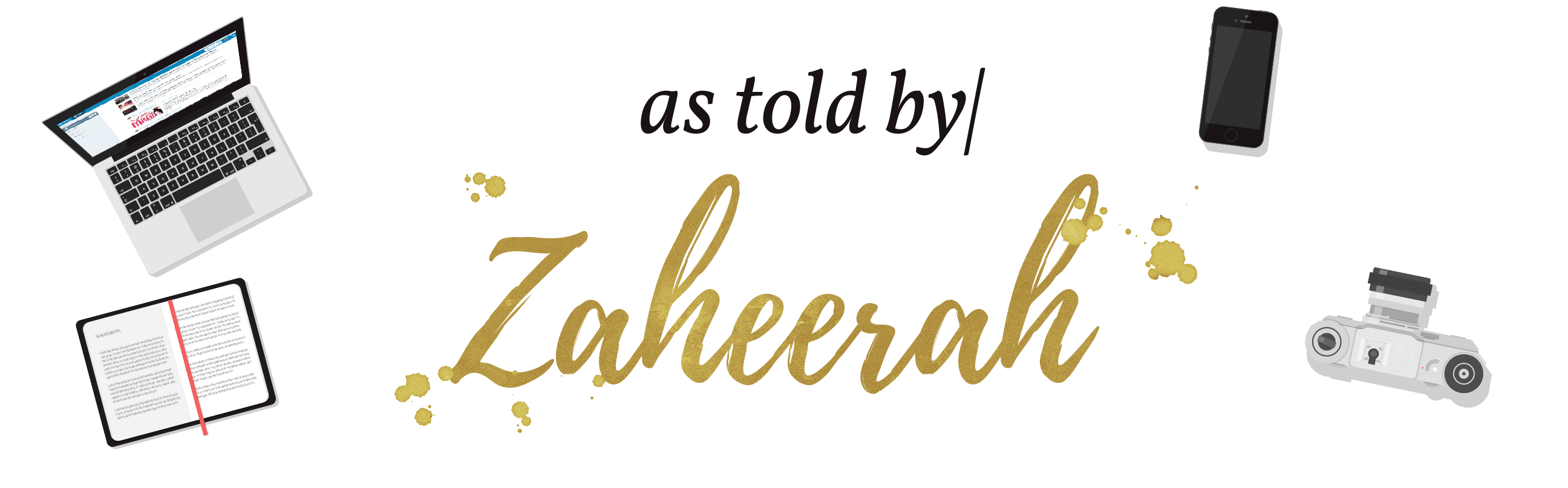 as told by zaheerah