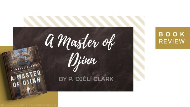 Review: A Master ofDjinn